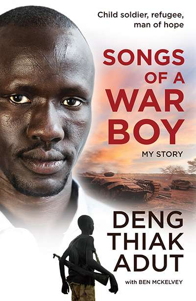 Dilan Gunawardana reviews 'Songs of a War Boy' by Deng Thiak Adut and Ben McKelvey