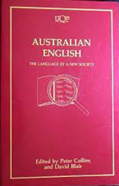 Chris Wallace-Crabbe reviews 'Australian English' edited by Peter Collins and David Blair