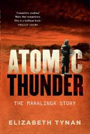 Danielle Clode reviews 'Atomic Thunder: The Maralinga story' by Elizabeth Tynan