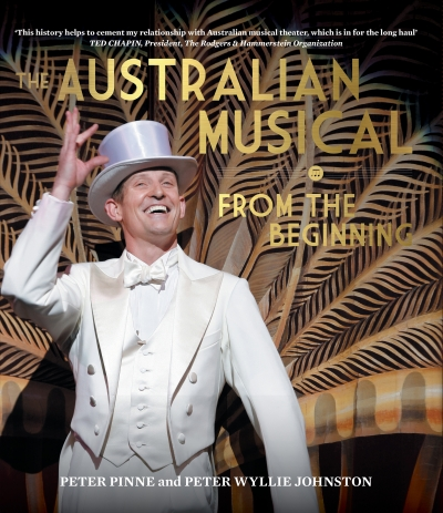Gillian Wills reviews 'The Australian Musical from the Beginning' by Peter Pinne and Peter Wyllie Johnston