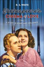 David McInnis reviews 'Shakespeare's cinema of love: A study in genre and influence' by R.S. White