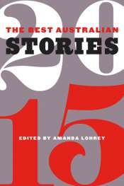 Josephine Taylor reviews 'The Best Australian Stories 2015' edited by Amanda Lohrey