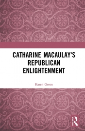 Janna Thompson reviews 'Catharine Macaulay's Republican Enlightenment' by Karen Green