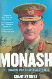 John Ramsland reviews 'Monash' by Grantlee Kieza and 'Maestro John Monash' by Tim Fischer