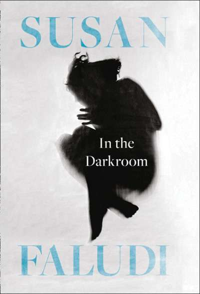 Suzy Freeman-Greene reviews 'In the Darkroom' by Susan Faludi