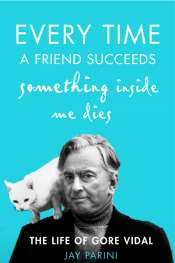 Kevin Rabalais reviews 'Every Time a Friend Succeeds Something Inside Me Dies' by Jay Parini