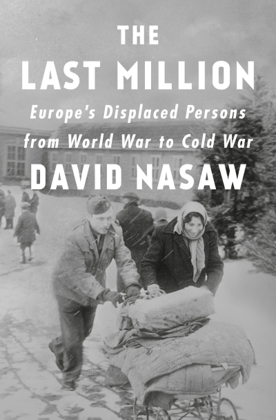 Sheila Fitzpatrick reviews 'The Last Million: Europe's displaced persons from World War to Cold War' by David Nasaw