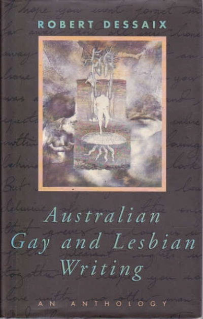 Tina Muncaster reviews 'Australian Gay and Lesbian Writing' edited by Robert Dessaix