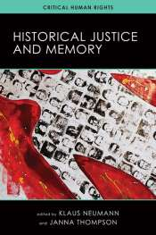 Ian Ravenscroft reviews 'Historical Justice and Memory' edited by Klaus Neumann and Janna Thompson