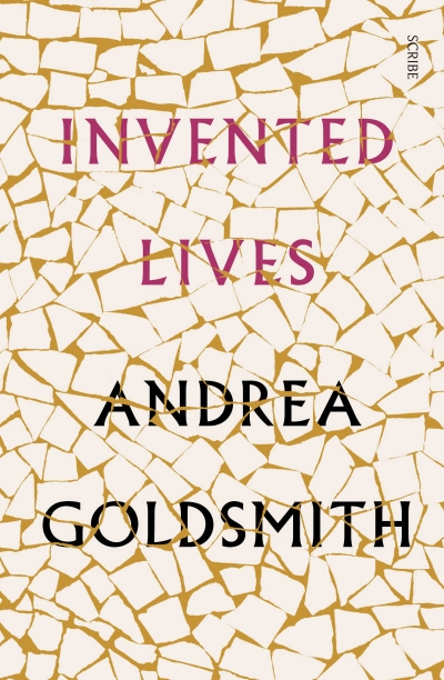 Francesca Sasnaitis reviews 'Invented Lives' by Andrea Goldsmith