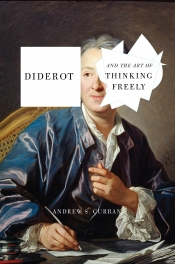Peter McPhee reviews 'Diderot and the Art of Thinking Freely' by Andrew S. Curran