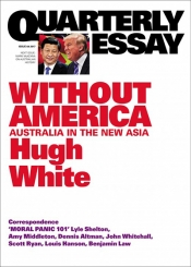 David Brophy reviews 'Without America: Australia in the New Asia' (Quarterly Essay 68) by Hugh White