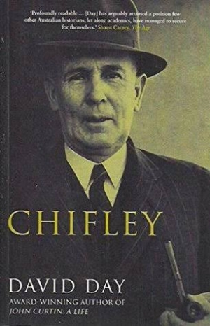 Tim Rowse reviews 'Chifley' by David Day