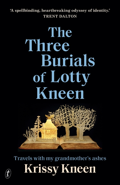 Francesca Sasnaitis reviews 'The Three Burials of Lotty Kneen: Travels with my grandmother's ashes' by Krissy Kneen