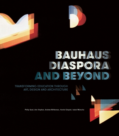 Christopher Menz reviews 'Bauhaus Diaspora and Beyond: Transforming education through art, design and architecture' by Philip Goad et al.