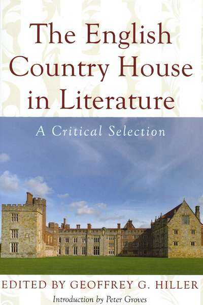 Sarah Dempster reviews 'The English Country House in Literature' edited by Geoffrey G. Hiller