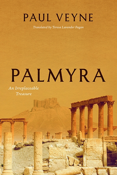 Christopher Allen reviews 'Palmyra: An irreplaceable treasure' by Paul Veyne, translated by Teresa Lavender Fagan