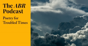 #7 The ABR Podcast: Poetry for Troubled Times