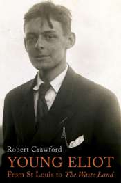 Andrew Fuhrmann reviews 'Young Eliot' by Robert Crawford