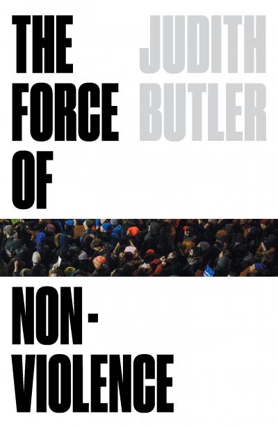 Nicholas Bugeja reviews 'The Force of Nonviolence: An ethico-political bind' by Judith Butler