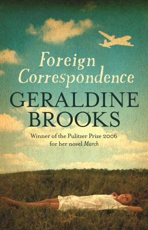 Brenda Niall reviews 'Foreign Correspondence' by Geraldine Brooks