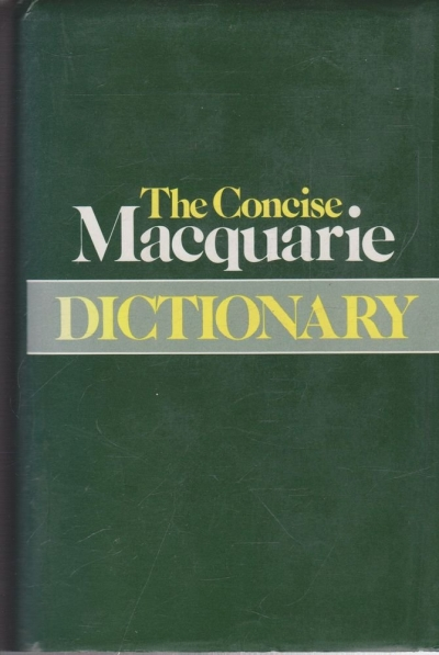 Evan Jones reviews 'The Concise Macquarie Dictionary' edited by Arthur Delbridge