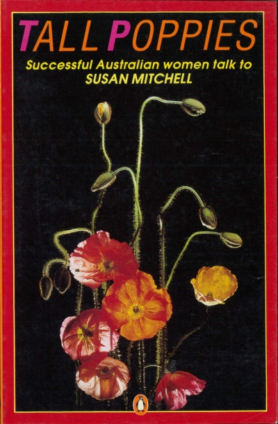 Ann Blake reviews 'Tall Poppies: Successful Australian women talk to Susan Mitchell' by Susan Mitchell