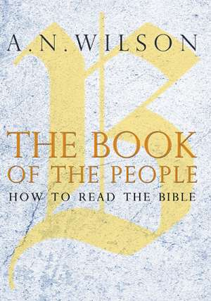 Simon Caterson reviews 'The Book of the People: How to read the Bible' by A.N. Wilson