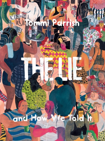 Ronnie Scott reviews 'The Lie and How We Told It' by Tommi Parrish