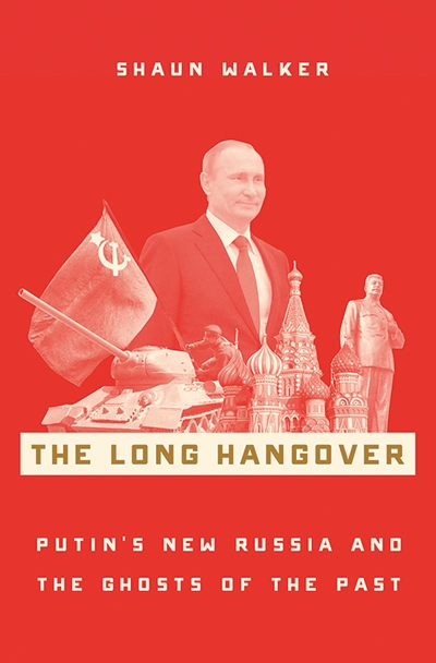 Kieran Pender reviews 'The Long Hangover: Putin's new Russia and the ghosts of the past' by Shaun Walker