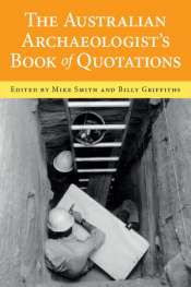 Ruth A. Morgan reviews 'The Australian Archaeologist's Book of Quotations' edited by Mike Smith and Billy Griffiths