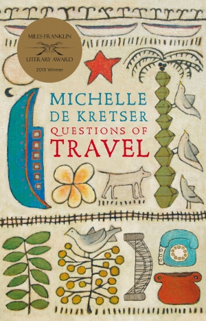 Melinda Harvey reviews 'Questions of Travel' by Michelle de Kretser