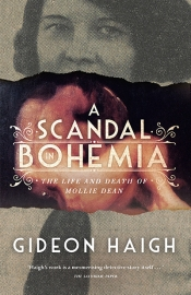 Anna MacDonald reviews 'A Scandal in Bohemia: The life and death of Mollie Dean' by Gideon Haigh
