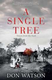 Angelo Loukakis reviews 'A Single Tree: Voices from the bush' compiled by Don Watson