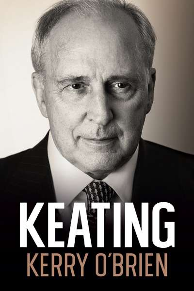 James Walter reviews 'Keating' by Kerry O'Brien