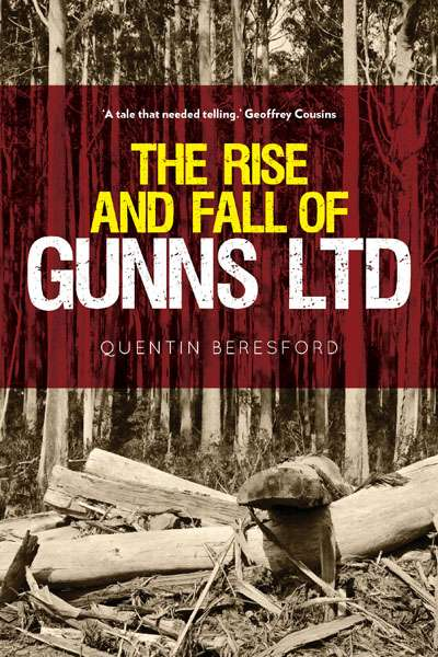 Ruth A. Morgan reviews 'The Rise and Fall of Gunns Ltd' by Quentin Beresford