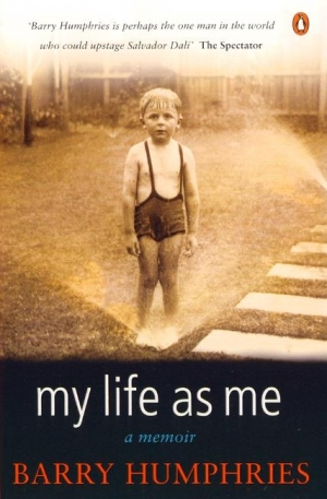 Peter Rose reviews 'My Life As Me: A memoir' by Barry Humphries