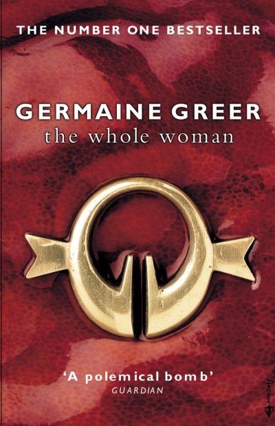 Jenna Mead reviews 'The Whole Woman' by Germaine Greer