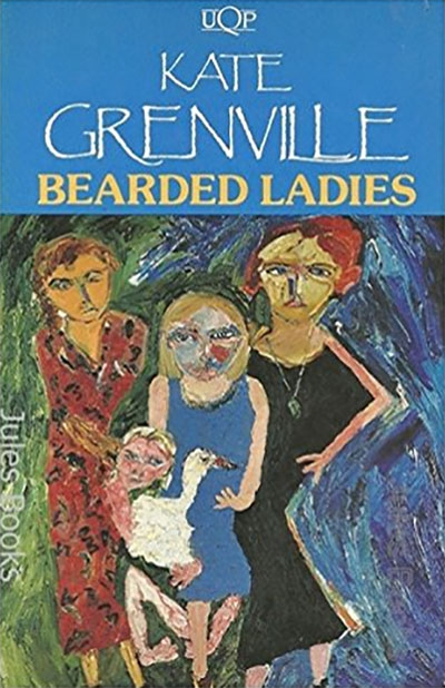 Carolyn Tétaz reviews 'Bearded Ladies/Dreamhouse' and 'Joan Makes History' by Kate Grenville