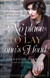Avril Alba reviews 'No Place to Lay One's Head' by Françoise Frenkel, translated by Stephanie Smee