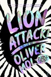 Joseph Rubbo reviews 'Lion Attack!' by Oliver Mol