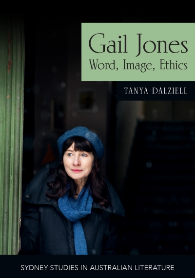 Sue Kossew reviews 'Gail Jones: Word, image, ethics' by Tanya Dalziell