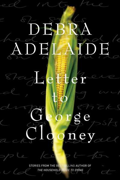 Amy Baillieu reviews 'Letter to George Clooney' by Debra Adelaide