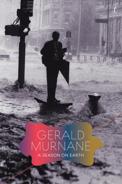 Paul Giles reviews 'A Season on Earth' by Gerald Murnane