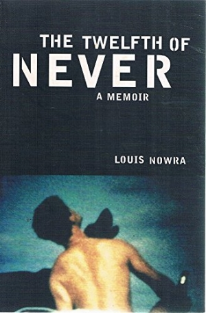 David McCooey reviews 'The Twelfth of Never: A memoir' by Louis Nowra