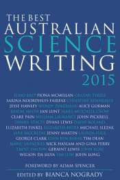Danielle Clode reviews 'The Best Australian Science Writing 2015' edited by Bianca Nogrady