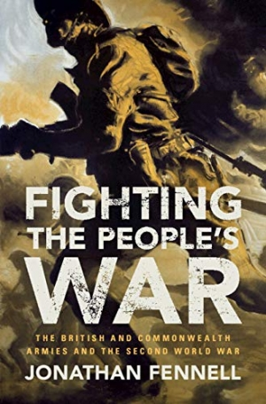 David Horner reviews 'Fighting the People's War: The British and Commonwealth armies and the Second World War' by Jonathan Fennell