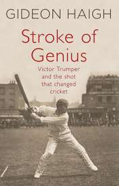 Bernard Whimpress reviews 'Stroke of Genius: Victor Trumper and the shot that changed cricket' by Gideon Haigh