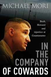Ben Saul reviews 'In the Company of Cowards' by Michael Mori