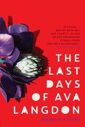 Suzanne Falkiner reviews 'The Last Days of Ava Langdon' by Mark O'Flynn